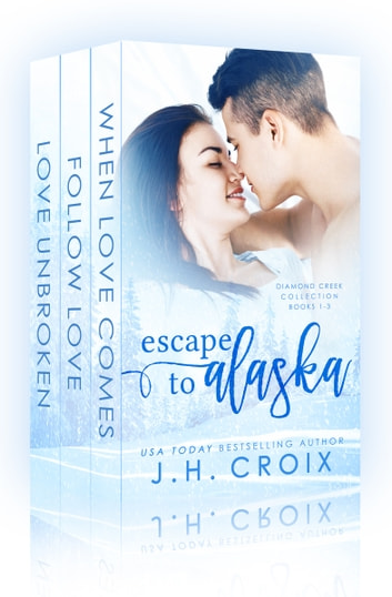 Escape to Alaska - Diamond Creek Collection ebook by J.H. Croix