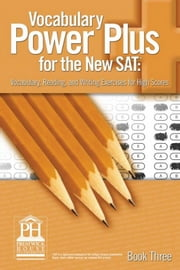 Vocabulary Power Plus for the New SAT - Book Three ebook by Daniel A. Reed
