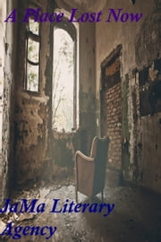 A Place Lost Now ebook by JaMa Literary Agency