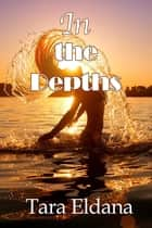 In the Depths ebook by Tara Eldana
