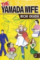 THE YAMADA WIFE - Volume 2 ebook by Richi Okada