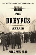 The Dreyfus Affair ebook by Piers Paul Read