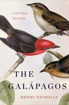 The Galapagos ebook by Henry Nicholls