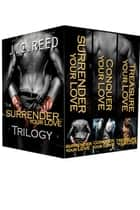 The Surrender Your Love Trilogy: Surrender Your Love, Conquer Your Love, Treasure Your Love ebook by J.C. Reed
