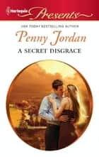 A Secret Disgrace ebook by Penny Jordan