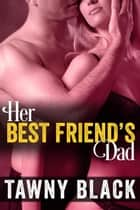 Her Best Friend's Dad ebook by