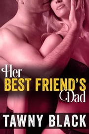 Her Best Friend's Dad ebook by Tawny Black