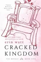 Cracked Kingdom ekitaplar by Erin Watt