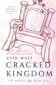 Cracked Kingdom ebook by Erin Watt