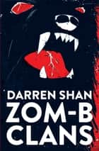 ZOM-B Clans ebook by Darren Shan