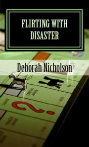 Flirting With Disaster ebook by Deborah Nicholson