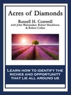 Acres of Diamonds - With linked Table of Contents eBook by Russell H. Conwell