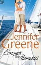 Conquer the Memories ebook by Jennifer Greene