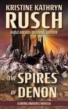 The Spires of Denon - A Diving Universe Novella ebook by Kristine Kathryn Rusch