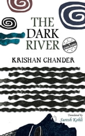 The Dark River and Other Stories ebook by Krishan Chander,Suresh Kohli