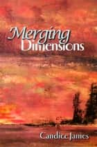 Merging Dimensions ebook by Candice James