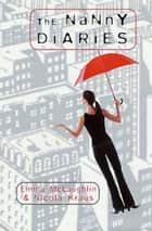 The Nanny Diaries ebook by Nicola Kraus,Emma McLaughlin