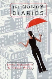 The Nanny Diaries - A Novel ebook by Nicola Kraus,Emma McLaughlin