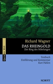 Das Rheingold - Der Ring des Nibelungen ebook by Richard Wagner, Kurt Pahlen, Richard Wagner,...