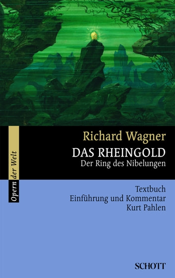Das Rheingold - Der Ring des Nibelungen ebook by Richard Wagner,Richard Wagner,Rosmarie König