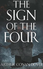 The Sign of the Four [Sherlock Holmes #2] ebook by Arthur Conan Doyle,Arthur Conan Doyle,Arthur Conan Doyle