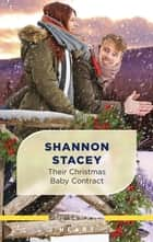 Their Christmas Baby Contract ebook by Shannon Stacey