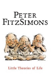 Little Theories of Life ebook by Peter FitzSimons