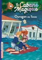 La cabane magique, Tome 52 - Ouragan au Texas ebook by
