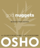 Gold Nuggets - Messages from Existence ebook by Osho,Osho International Foundation