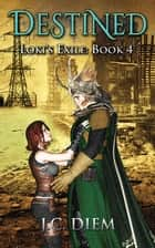 Destined - Loki's Exile, #4 ebook by J.C. Diem