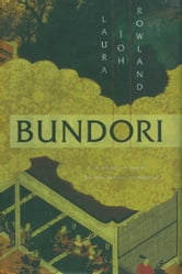 Bundori: - A Novel of Japan ebook by Laura Joh Rowland
