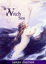 The Witch Sea ebook by Sarah Diemer
