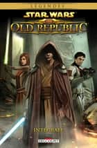 Star Wars - The old republic integrale ebook by Collectif