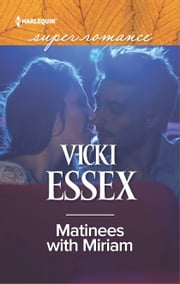 Matinees with Miriam ebook by Vicki Essex