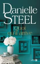 Quoi qu'il arrive ebook by Danielle STEEL, Nelly GANANCIA