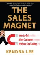 The Sales Magnet ebook by Kendra Lee