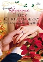 Her Christmas Wedding Wish ebook by Judy Christenberry