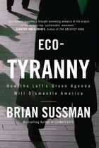 Eco-Tyranny ebook by Brian Sussman