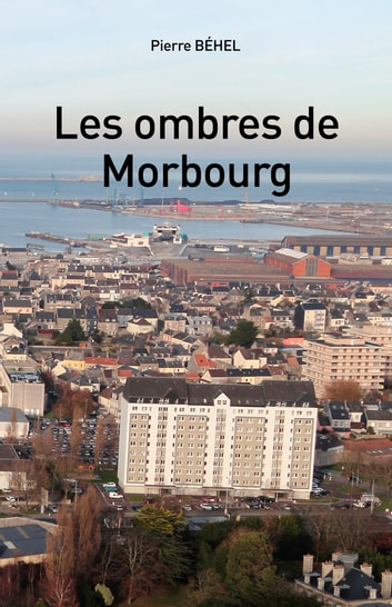 Les ombres de Morbourg ebook by Pierre Béhel