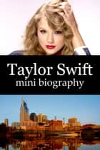 Taylor Swift Mini Biography ebook by eBios