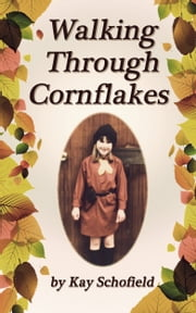 Walking Through Cornflakes ebook by Kay Schofield