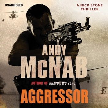 Aggressor - (Nick Stone Thriller 8) audiobook by Andy McNab