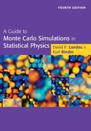 A Guide to Monte Carlo Simulations in Statistical Physics ebook by David P. Landau,Kurt Binder