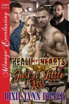 Healing Hearts 3: Just a Little Kiss ebook by Dixie Lynn Dwyer