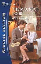 The M.D. Next Door - A Single Dad Romance ebook by Gina Wilkins