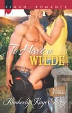 To Have a Wilde ebook by Kimberly Kaye Terry