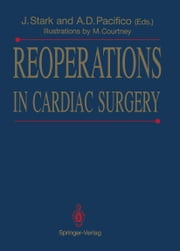Reoperations in Cardiac Surgery ebook by Jarda Stark,M. Courtney,David C. Jr. Sabiston,Al Pacifico