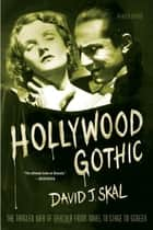 Hollywood Gothic ebook by David J. Skal