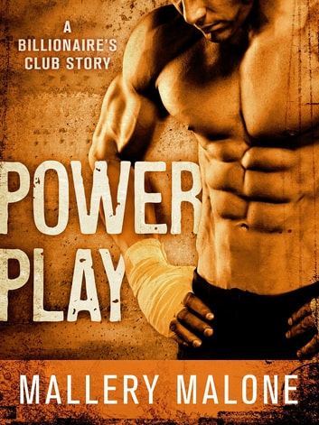 Power Play - A Billionaire's Club Story ebook by Mallery Malone