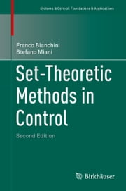 Set-Theoretic Methods in Control ebook by Franco Blanchini,Stefano Miani